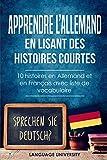 Apprendre l'allemand en lisant des histoires courtes: 10 histoires en Allemand et en...