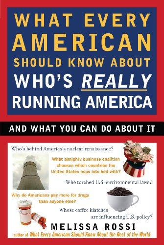 What Every American Should Know About Who's Really Running America (English Edition)