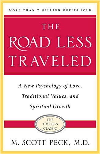 The Road Less Traveled, Timeless Edition: A New Psychology...