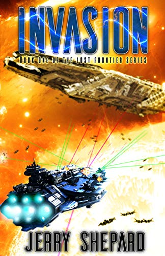 INVASION (THE LOST FRONTIER SERIES Book 1) Kindle Edition