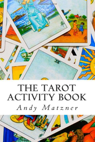 The Tarot Activity Book: A Collection of Creative and...