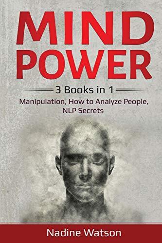 Mind Power: 3 Books in 1: Manipulation, How to Analyze...
