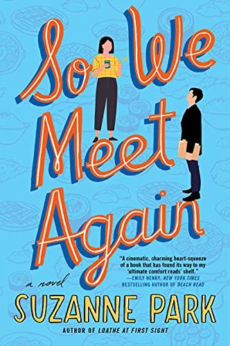 So We Meet Again: A Novel by [Suzanne Park]