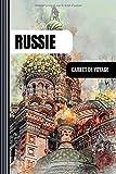 Russie Carnet de Voyage: Journal de Bord Cahier de Notes à Écrire,...