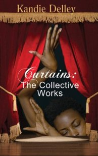 Curtains: The Collective Works by [Kandie Delley]