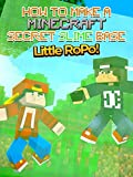 Clip: Little Ropo - How to Make a Minecraft Secret Slime Base!