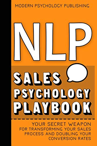 NLP: Sales Psychology Playbook (Your Secret Weapon for...