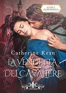 La vendetta del cavaliere: (Collana Literary Romance) di [Catherine Kean]