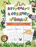 Apprendre à dessiner animaux: Dessiner pour enfants - Livre enfant Cahier...
