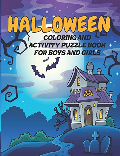 Halloween Coloring and Activity Puzzle Book for Boys and Girls: Fun Themed Puzzles, Coloring Pages and Games | Recommended Ages 7-10 | Word Search | Tic Tac Toe | Drawing Challenges and More!
