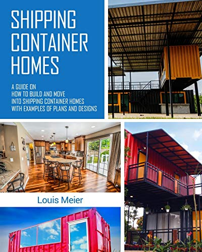 Shipping Container Homes: A Guide on How to Build and Move into...