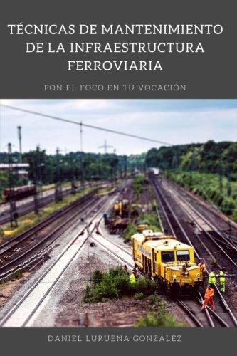Tecnicas de mantenimiento de la infraestructura ferroviaria