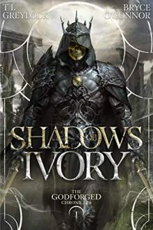 Shadows of Ivory (The Godforged Chronicles Book 1) by [T L Greylock, Bryce O'Connor]