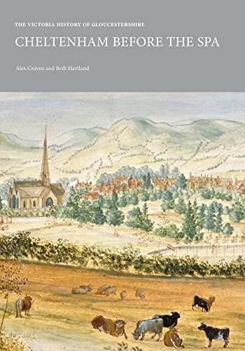 The Victoria History of Gloucestershire: Cheltenham Before the Spa (VCH Shorts)
