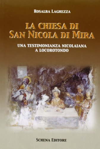 La chiesa di San Nicola di Mira. Una testimonianza nicolaiana a Locorotondo