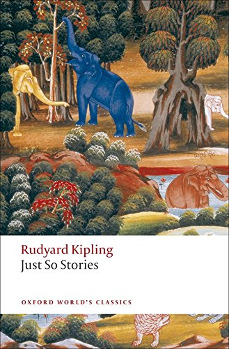 Just So Stories (Oxford World's Classics)