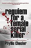 Requiem for a Female Serial Killer