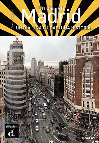 Un día en Madrid: Un día en Madrid (Un día en ... nivel A