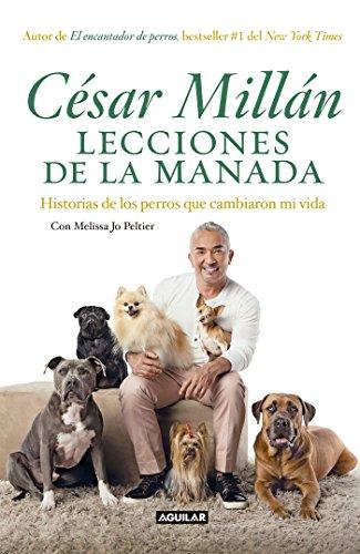 Lecciones de la manada / Cesar Millan's Lessons From the Pack: Historias de los perros que cambiaron