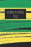 Journal de Voyage Togo: 6x9 Carnet de voyage I Journal de voyage avec...