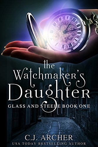 The Watchmaker's Daughter (Glass and Steele Book 1) Kindle Edition