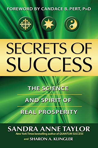 Secrets of Success: The Science and Spirit of Real...