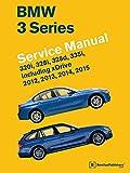 BMW 3 Series (F30, F31, F34) Service Manual: 2012, 2013, 2014, 2015