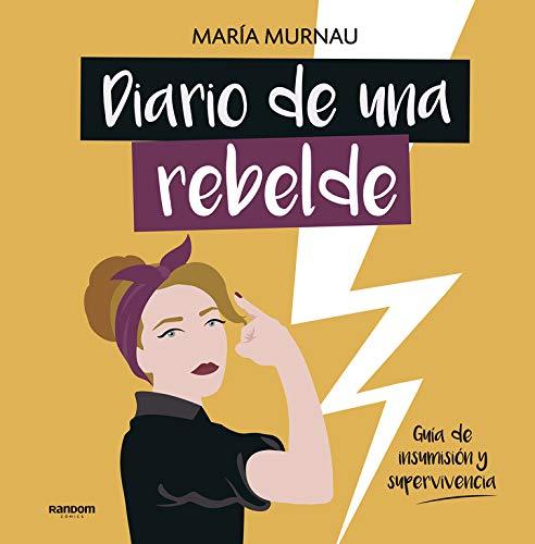 Diario de una rebelde: Guía de insumisión y supervivencia (Random Cómics)
