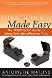 Refractometers Made Easy: The 'RIGHT-WAY' Guide to Using Gem Identification Tools (The 'RIGHT-WAY' Series to Using Gem Identification Tools)