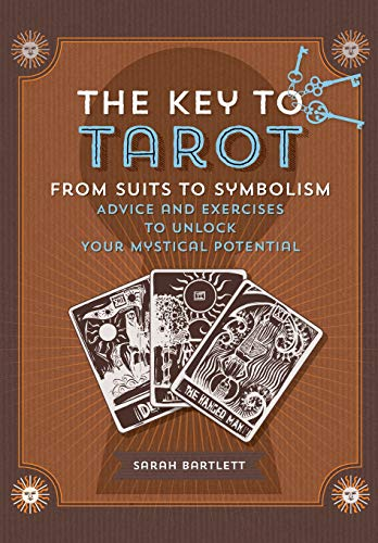 Key to Tarot: From Suits to Symbolism: Advice and Exercises...