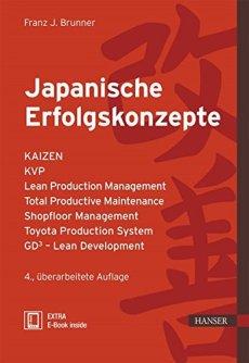 Japanische Erfolgskonzepte: KAIZEN, KVP, Lean Production Management, Total Productive Maintenance Shopfloor Management, Toyota Production System, GD³ - Lean Development (Praxisreihe Qualität)