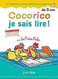Cocorico je sais lire ! avec les P'tites poules - Méthode de lecture syllabique et...