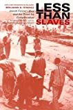 By Benjamin B Ferencz ; Telford Taylor ( Author ) [ Less Than Slaves:...
