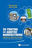 3D Printing and Additive Manufacturing : Principles and Applications (with Companion Media Pack)Fourth Edition of Rapid Prototyping