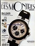 REVUE DES MONTRES (LA) [No 47] du 01/07/1999 - BULGARI / ET LA MESURE DU TEMPS -...