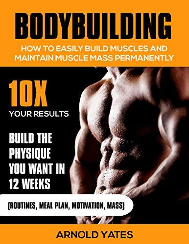 Musculação: treinamento do peso: como construir facilmente músculos e preservar a massa permanentemente: 10x de resultados e construir o corpo que você... Levantamento de peso, gainer massa gorda)