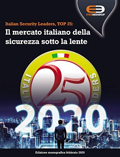 Italian Security Leaders, TOP 25: Il mercato italiano della sicurezza sotto la lente: Analisi del comparto Sicurezza