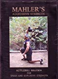 Mahler's Aggressive Strength - Kettlebell Solutions for Speed and Explosive Strength