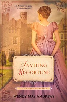 Inviting Misfortune: A Sweet Regency Romance (The Bequest Series Book 3) by [Wendy May Andrews]