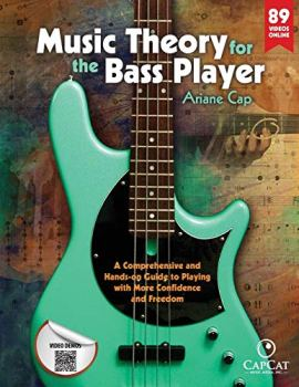 Music Theory for the Bass Player: A Comprehensive and Hands-on Guide to Playing with More Confidence and Freedom