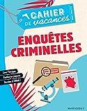 Cahier de vacances - Enquêtes criminelles