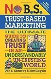 No B.S. Trust Based Marketing by Zagula, Matt, Kennedy, Dan S. (2012) Paperback