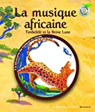 La musique africaine. Timbélélé et la reine Lune - Un livre et un CD - De 3...