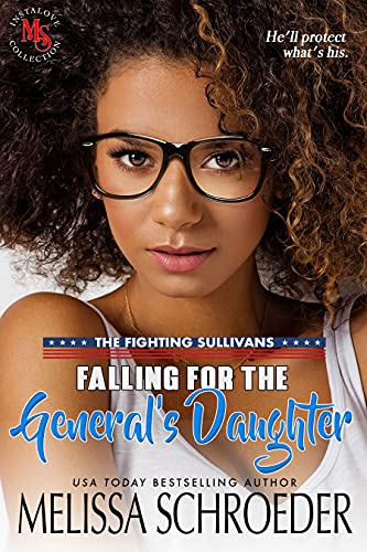 Falling for the General's Daughter: A Geeky Romantic Comedy (The Fighting Sullivans Book 1) by [Melissa Schroeder, Maya Reed]
