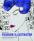 Fashion Illustrator. Manual do Ilustrador de Moda