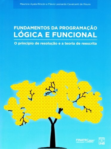 Fundamentals of Logical and Functional Programming: the Resolution Principle and the Rewriting Theory