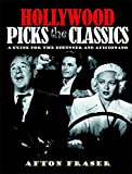 Hollywood Picks the Classics: A Guide for the Beginner and the Aficionado