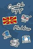 Carnet de Voyage Macédoine: Journal de Voyage | 106 pages, 15,24 cm x...