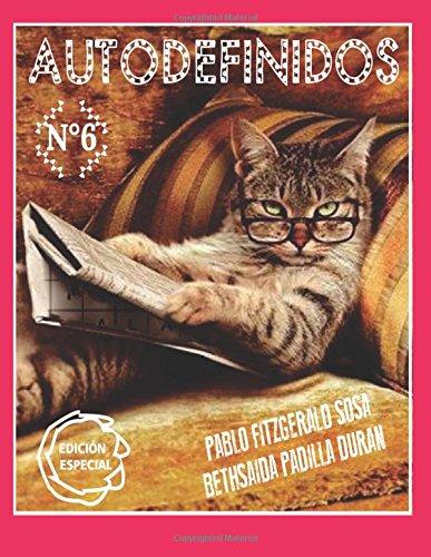 Autodefinido 6 (Edicion Mensual).: Volume 6 (Autodefinido (Edicion Mensual))