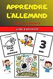 Apprendre l'Allemand pour les enfants - Livre d'activités: Apprends la langue allemande...